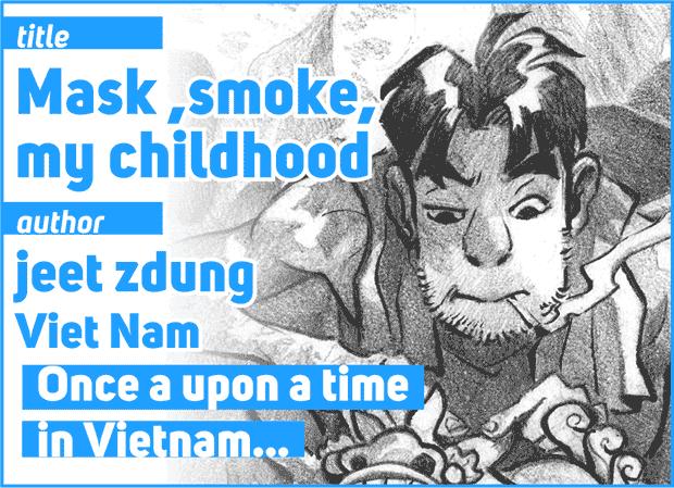 Mask ,smoke, my childhood